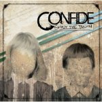 "Confide, ""Shout The Truth"""